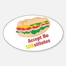 Accept No Substitutes Decal