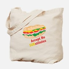 Accept No Substitutes Tote Bag