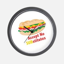 Accept No Substitutes Wall Clock
