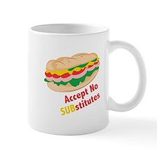 Accept No Substitutes Mugs