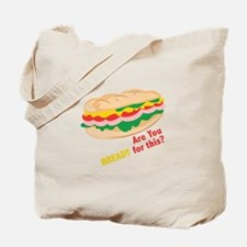 Bready for this Tote Bag