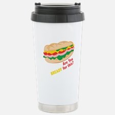 Bready for this Travel Mug