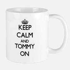 Keep Calm and Tommy ON Mugs