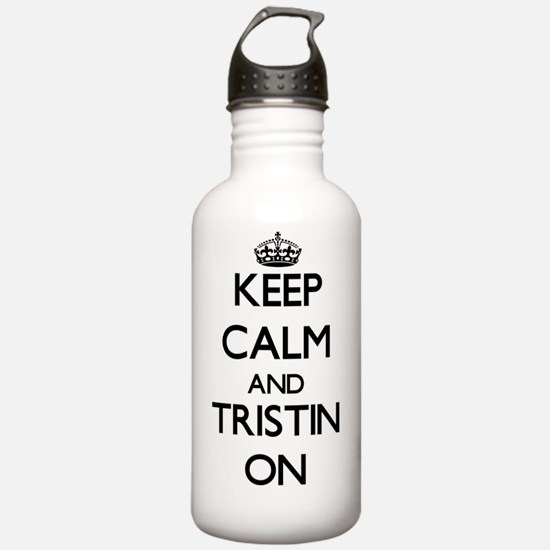 Keep Calm and Tristin Water Bottle