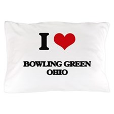I love Bowling Green Ohio Pillow Case