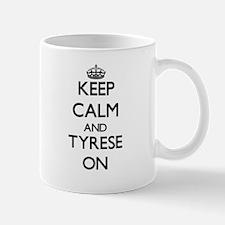 Keep Calm and Tyrese ON Mugs