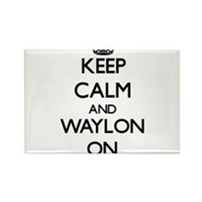 Keep Calm and Waylon ON Magnets