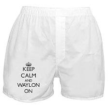 Keep Calm and Waylon ON Boxer Shorts