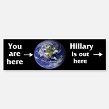 Hillary's Out There Bumper Bumper Bumper Sticker