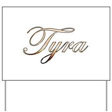Gold Tyra Yard Sign