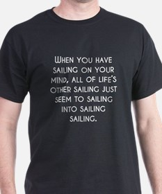 When You Have Sailing On Your Mind T-Shirt