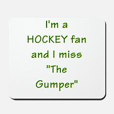 I miss Gump Worsley Mousepad