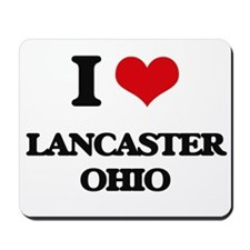 I love Lancaster Ohio Mousepad