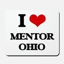 I love Mentor Ohio Mousepad