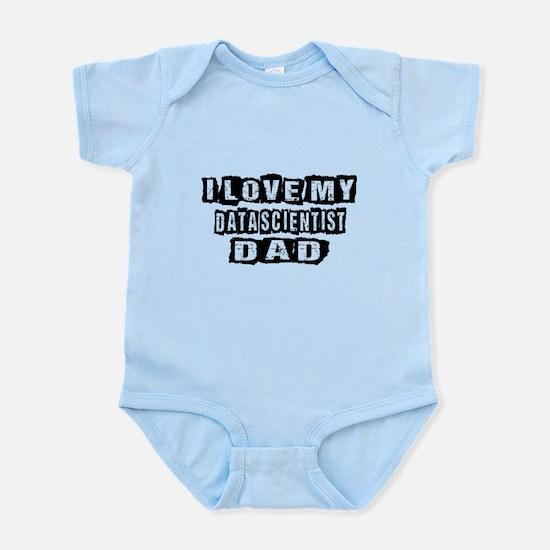 I Love My Data scientist Dad Baby Light Bodysuit