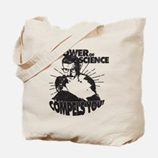 The Power Science Compels You! - Gray Tote Bag
