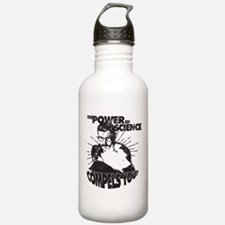 The Power Science Compels You! - Gray Water Bottle