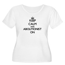 Keep Calm and Abolitionist ON Plus Size T-Shirt