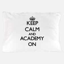 Keep Calm and Academy ON Pillow Case