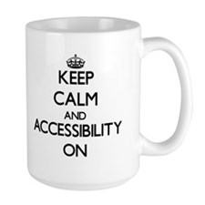 Keep Calm and Accessibility ON Mugs