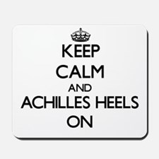 Keep Calm and Achilles Heels ON Mousepad
