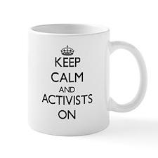 Keep Calm and Activists ON Mugs