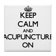 Keep Calm and Acupuncture ON Tile Coaster