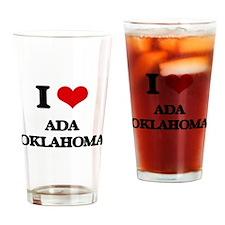 I love Ada Oklahoma Drinking Glass