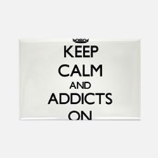 Keep Calm and Addicts ON Magnets