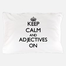 Keep Calm and Adjectives ON Pillow Case
