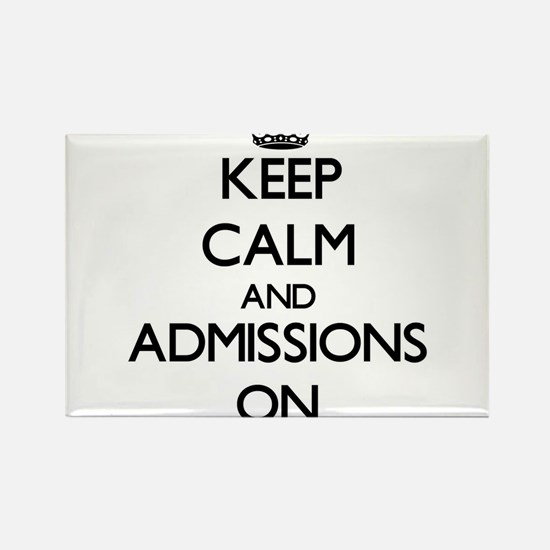 Keep Calm and Admissions ON Magnets