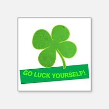 Go Luck Yourself Sticker