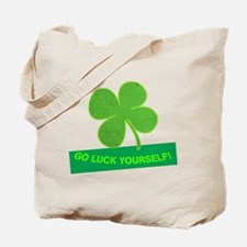 Go Luck Yourself Tote Bag