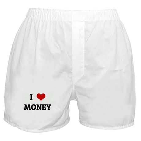 I Love MONEY Boxer Shorts