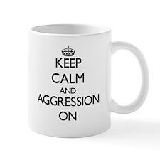 Keep Calm and Aggression ON Mugs
