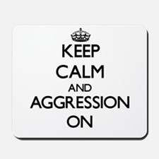 Keep Calm and Aggression ON Mousepad