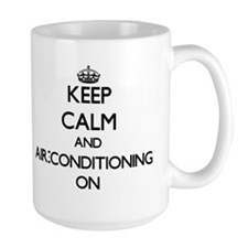 Keep Calm and Air-Conditioning ON Mugs