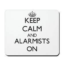 Keep Calm and Alarmists ON Mousepad