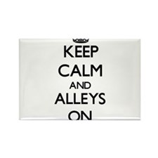 Keep Calm and Alleys ON Magnets