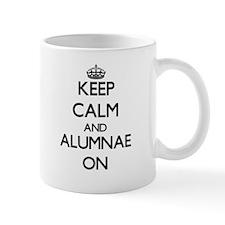Keep Calm and Alumnae ON Mugs