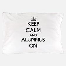 Keep Calm and Alumnus ON Pillow Case