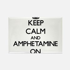 Keep Calm and Amphetamine ON Magnets