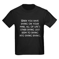 When You Have Diving On Your Mind T-Shirt