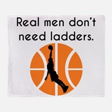 Real Men Dont Need Ladders Throw Blanket