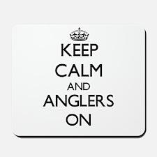 Keep Calm and Anglers ON Mousepad