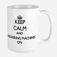Keep Calm and Answering Machines ON Mugs