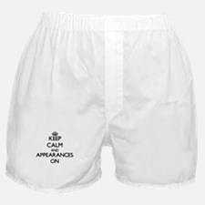 Keep Calm and Appearances ON Boxer Shorts
