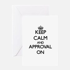 Keep Calm and Approval ON Greeting Cards