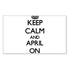Keep Calm and April ON Decal