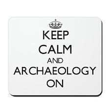 Keep Calm and Archaeology ON Mousepad